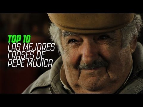 Top 10 Las Mejores Frases De Pepe Mujica Youtube Gente