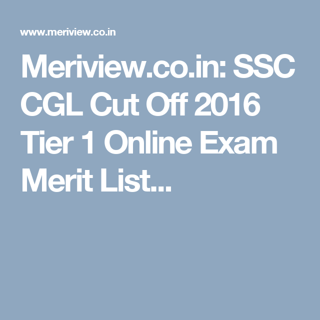 MeriviewCoIn Ssc Cgl Cut Off  Tier  Online Exam Merit List