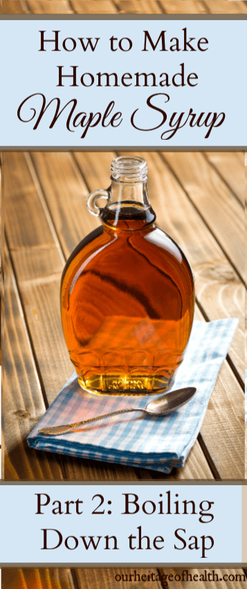 How To Make Your Own Maple Syrup Part 2 Boiling Down The Sap Homemade Maple Syrup Homemade Syrup Maple Syrup Recipes