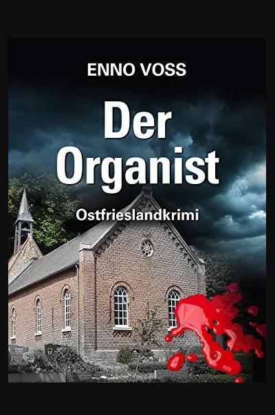 Der Organist Ostfrieslandkrimi Ostfrieslandkrimi Enno Voss Buch Online Lesen