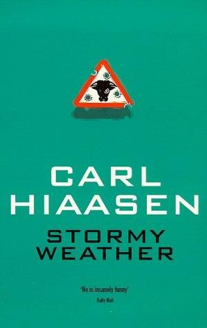 stormy weather carl hiaasen this is my all time absolute