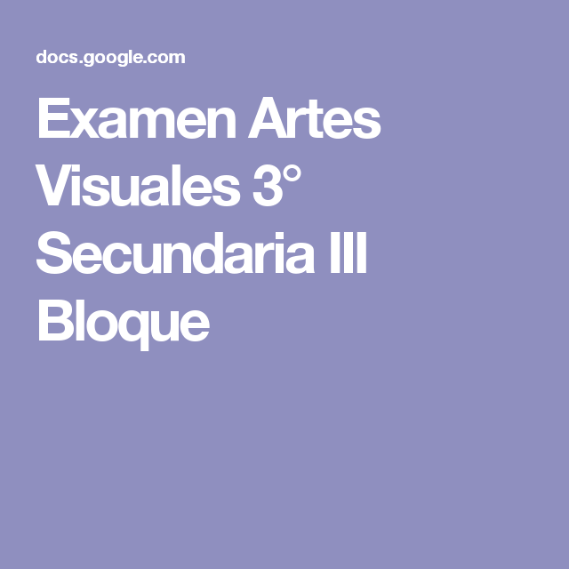 Examen Artes Visuales 3° Secundaria III Bloque