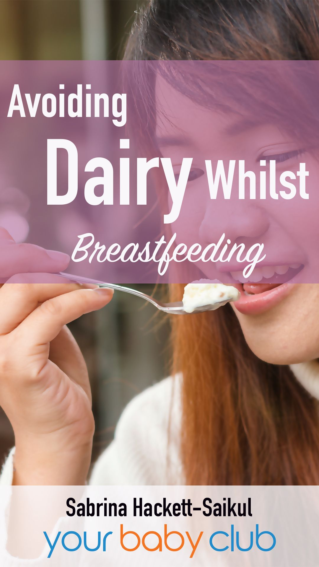 Why I Adopted a DairyFree Diet Whilst Breastfeeding