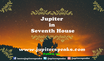 7 Good & Bad Effects of Jupiter in 7th House | Vedic Astrology