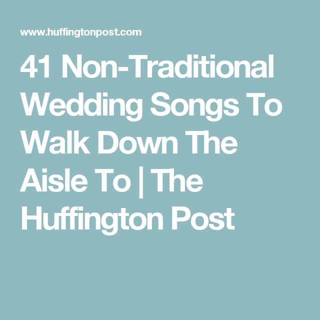 41 Songs To Walk Down The Aisle To That Aren't 'Here Comes