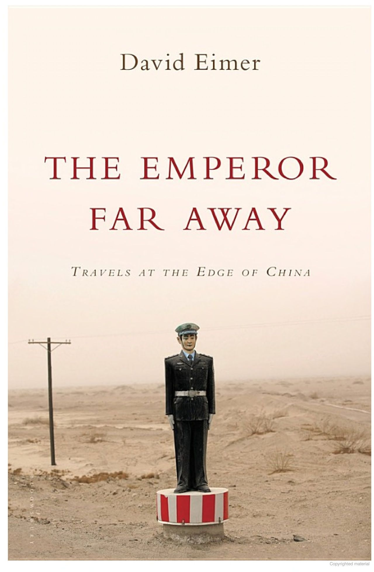 The Emperor Far Away: Travels at the Edge of China - David Eimer - Google