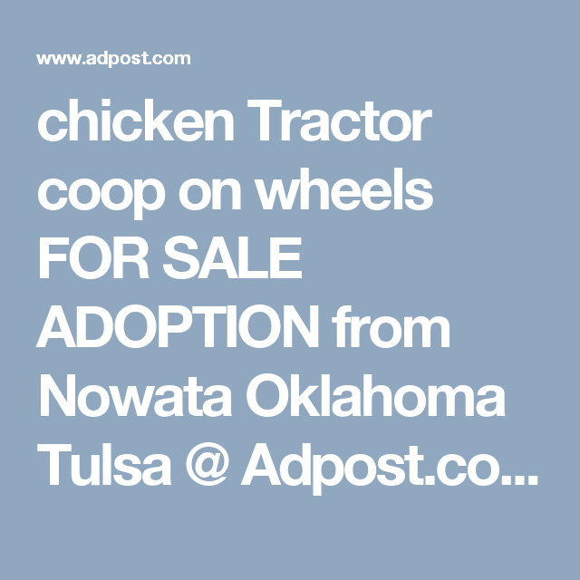 chicken Tractor coop on wheels FOR SALE ADOPTION from Nowata
