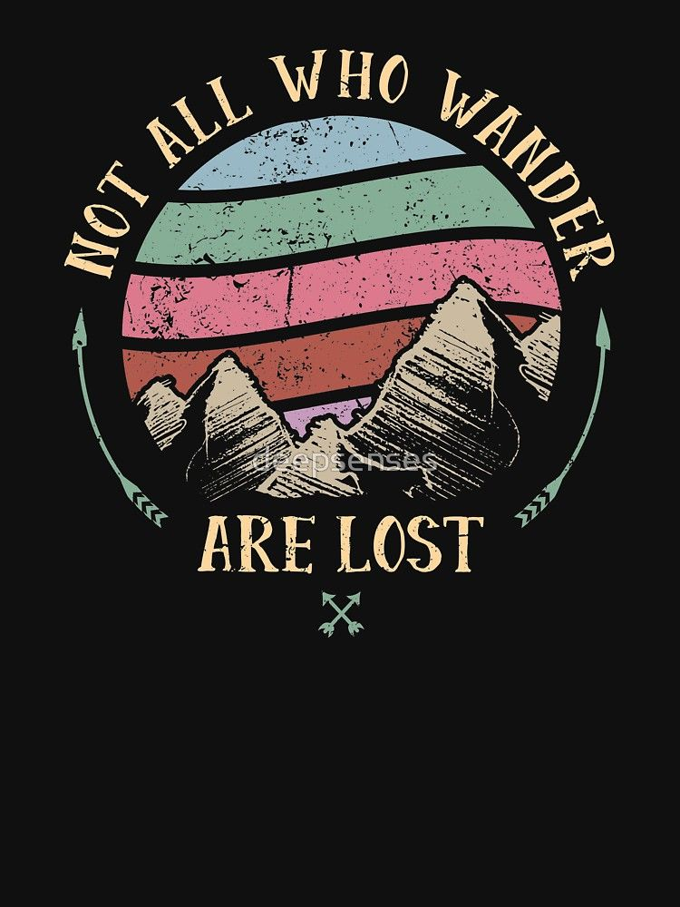 'Not All Who Wander Are Lost  Gift For Travelers' Relaxed Fit TShirt by deepsenses is part of Shirt print design - Skin for S