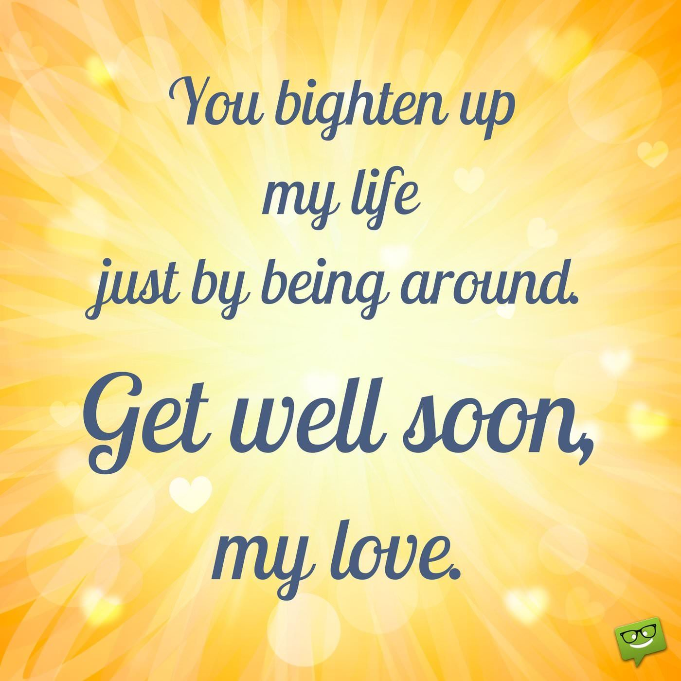 Get Well Soon My Love Quotes Get Well Wellness Get Well Soon