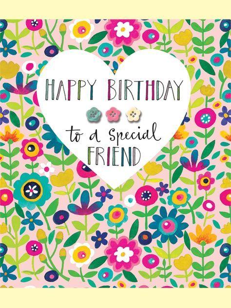 Happy Birthday To A Special Friend Birthday Card By Rachel Ellen Designs Birthday Cards For Friends Happy Birthday Wishes Cards Happy Birthday Greetings
