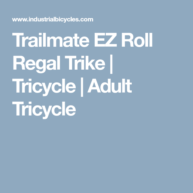 Trailmate Ez Roll Regal Trike Tricycle Adult Tricycle For