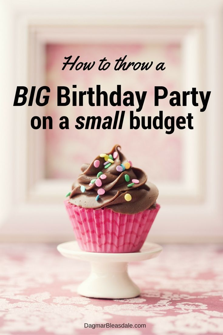 Tips About How To Throw A Birthday Party On Budget Find All The Frugal Tricks Dagmars Home DagmarBleasdale Includes Free Printable