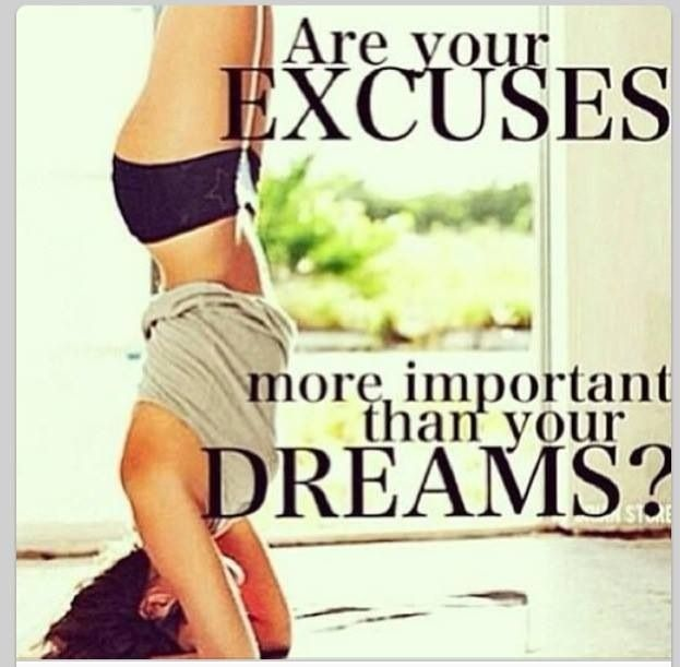 Are Your Excuses More Important Than Your Dreams