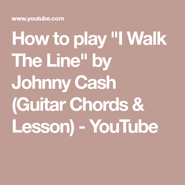 How To Play I Walk The Line By Johnny Cash Guitar Chords Lesson