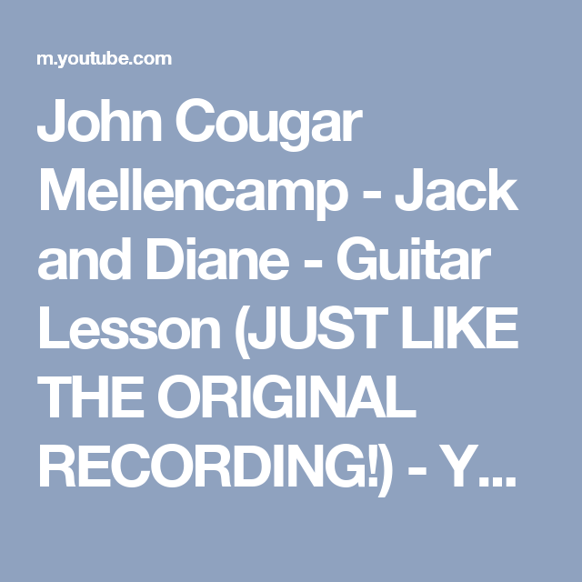 John Cougar Mellencamp - Jack and Diane - Guitar Lesson (JUST LIKE ...