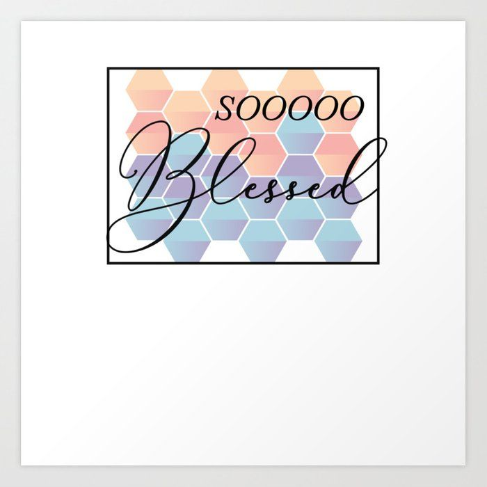 So Blessed Christian Typography Quote Art Print by