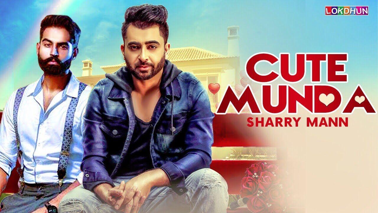 Cute Munda Sharry Mann Full Video Song Parmish Verma Punjabi Son Songs Lyrics Music Beats