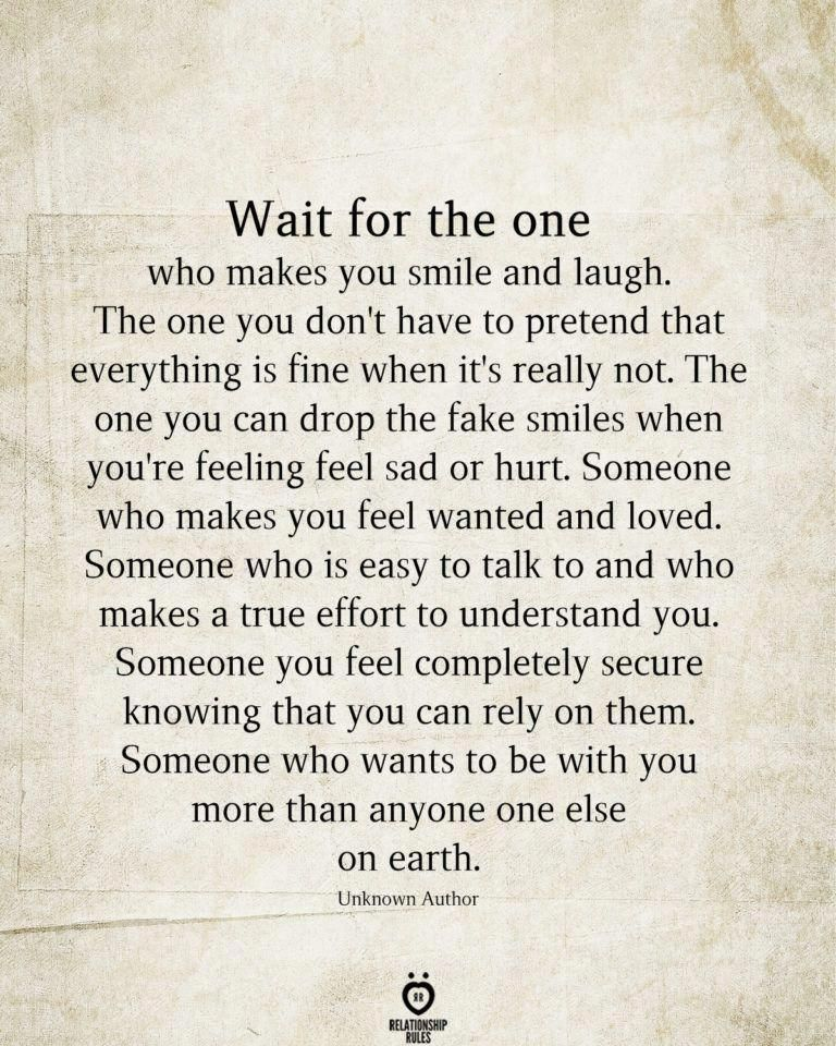 Wait For The One Who Makes You Smile And Laugh
