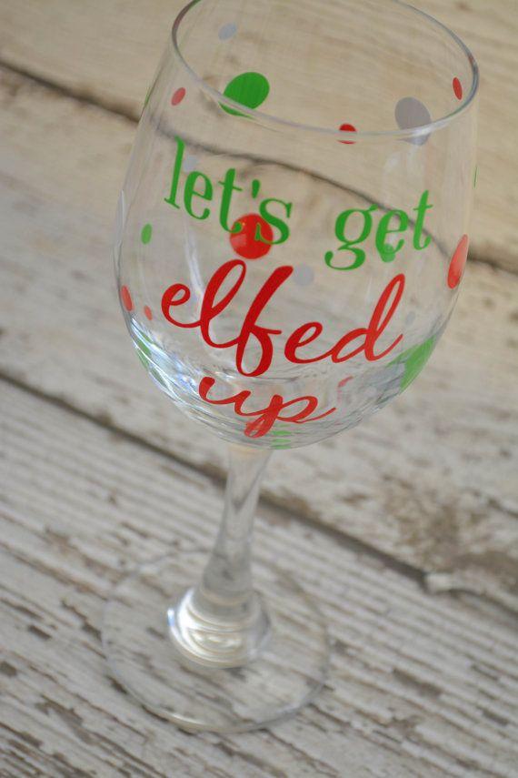 Let\u0027s Get Elfed Up Wine Glass - Fun Christmas Gift - 20oz drinks