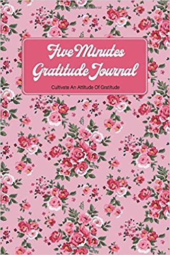 5 Minutes Gratitude Journal  Cultivate An Attitude Of Gratitude 52   5 Minutes Gratitude Journal  Cultivate An Attitude Of Gratitude 52 Weeks Gratitude Jo
