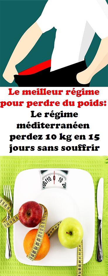 Le meilleur régime pour perdre du poids: Le régime méditerranéen; perdre 10 kg en 15 jours sans le sou