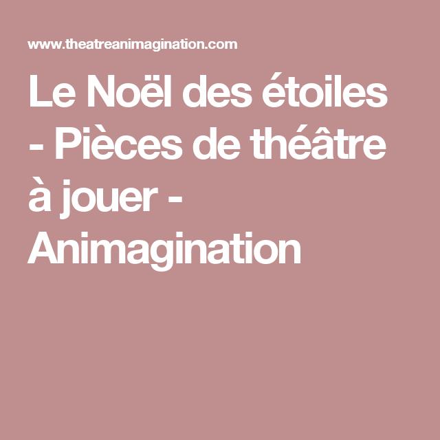 Le Noel Des Etoiles Pieces De Theatre A Jouer Animagination Piece De Theatre Theatre Etoile