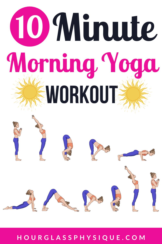 10 Minute Morning Yoga Workout Morning Yoga Workouts Quick Yoga Workout Morning Yoga