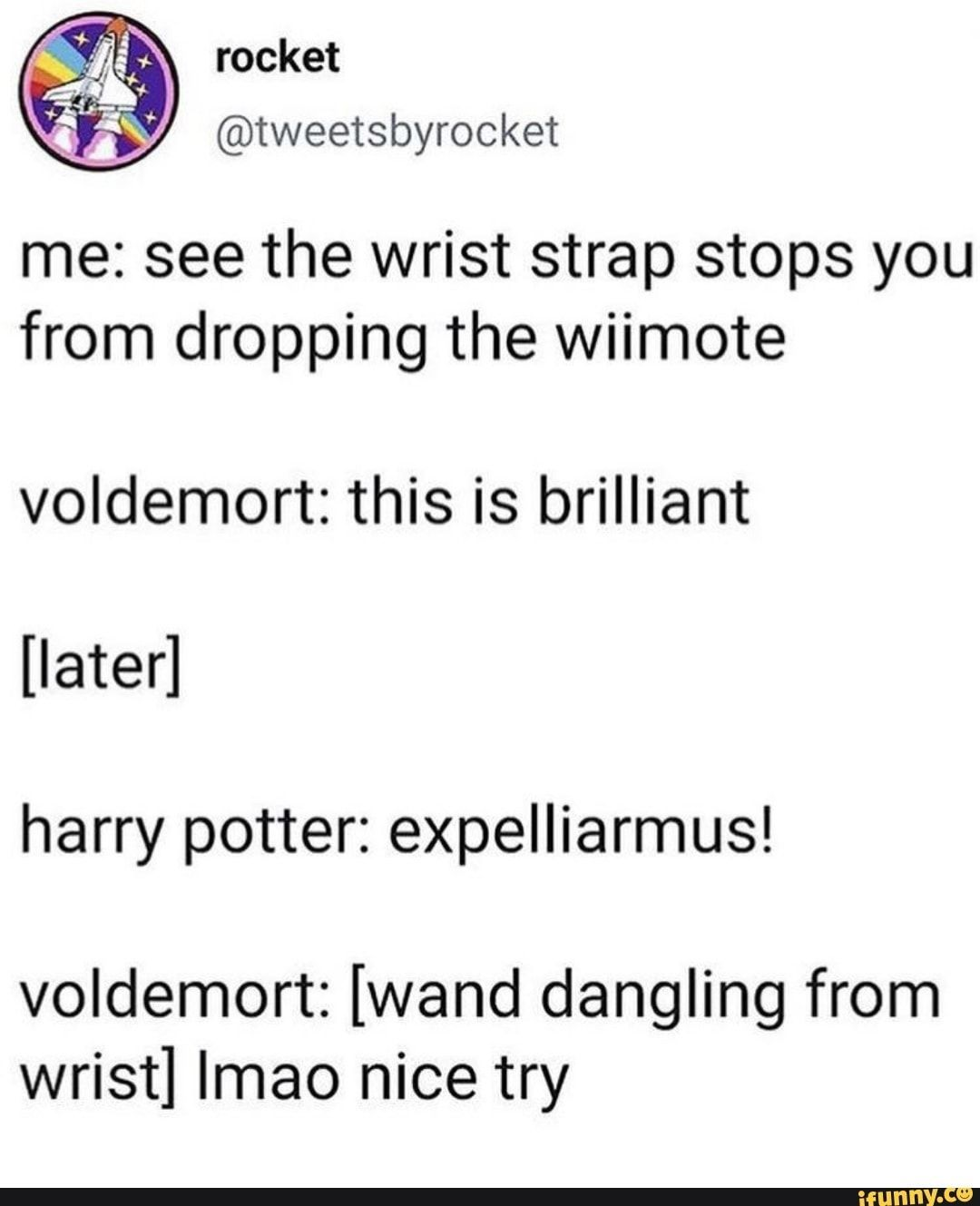 Me See The Wrist Strap Stops You From Dropping The Wiimote Voldemort This Is Brilliant Later Harry Potter Expelliarmus Volde Lustig Witzig Mach Dein Ding