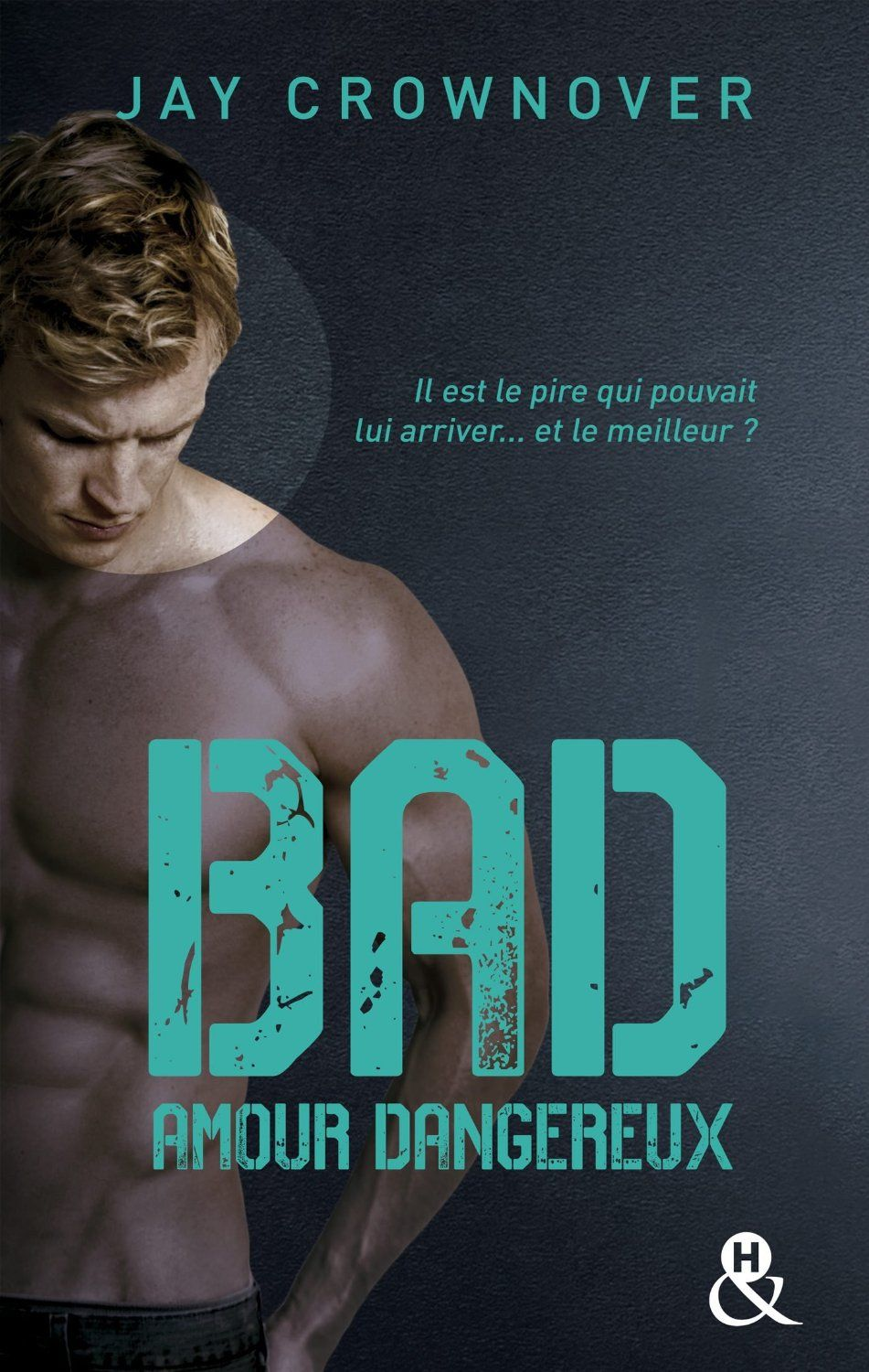 Couvertures, images et illustrations de Bad, Tome 2 : Amour Dangereux de Jay Crownover