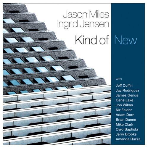 "JASON MILES / INGRID JENSEN: "" kind of new "" ( whailing city sound) personnel: Jason Miles: keyboards; Ingrid Jensen: trumpet; Jay Rodriguez: tenor, baritone, soprano sax, bass clarinet (2, 5, 7, 8, 11, 12); Jeff Coffin: tenor, baritone, soprano sax (7); James Genus: bass (7); Jerry Brooks: bass (5, 11,12); Amanda Ruzza: bass (2, 3, 8);  http://www.deezer.com/album/9941522"