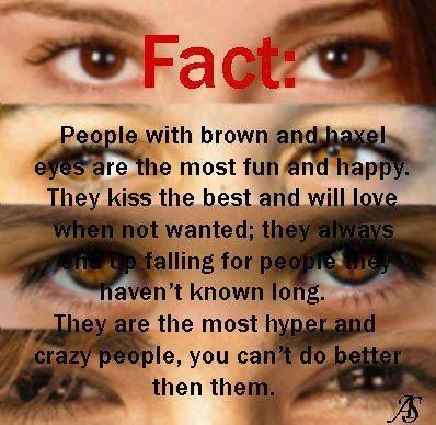 Brown eyes fact. Hmm, the one good thing about having my ugly plain brown eyes.