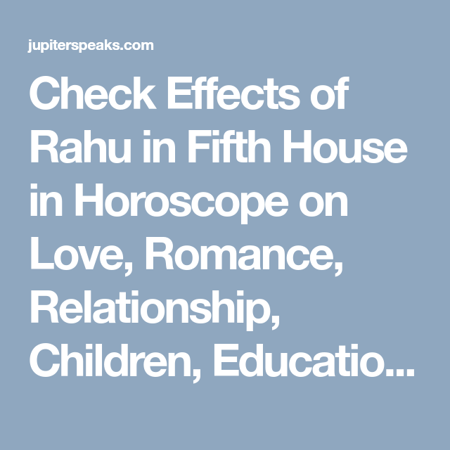 10 Effects of Rahu in 5th House in Horoscope | Planet in