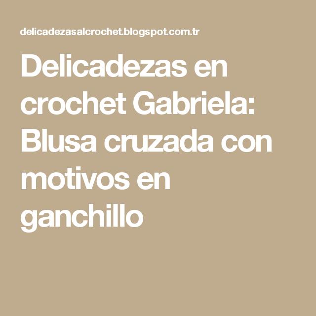 Delicadezas en crochet Gabriela: Blusa cruzada con motivos en ...