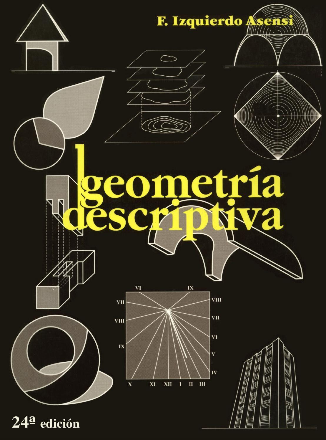 Geometria Descriptiva 24va Edicion Fernando Izquierdo Asensi Libros De Diseno Grafico Geometria Descriptiva Consejos De Diseno Grafico