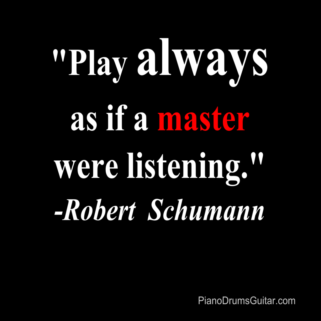 Quotes Music Play Always As If A Master Were Listeninga Music Quote.