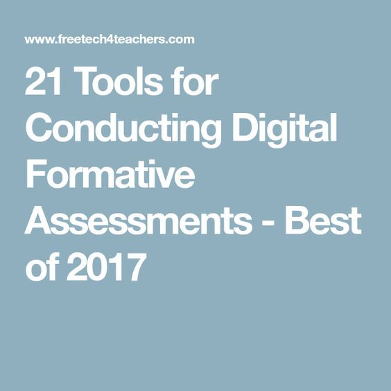 21 Tools for Conducting Digital Formative Assessments - Best of 2017