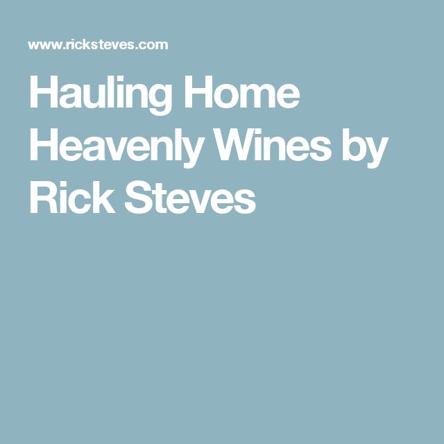 Hauling Home Heavenly Wines by Rick Steves