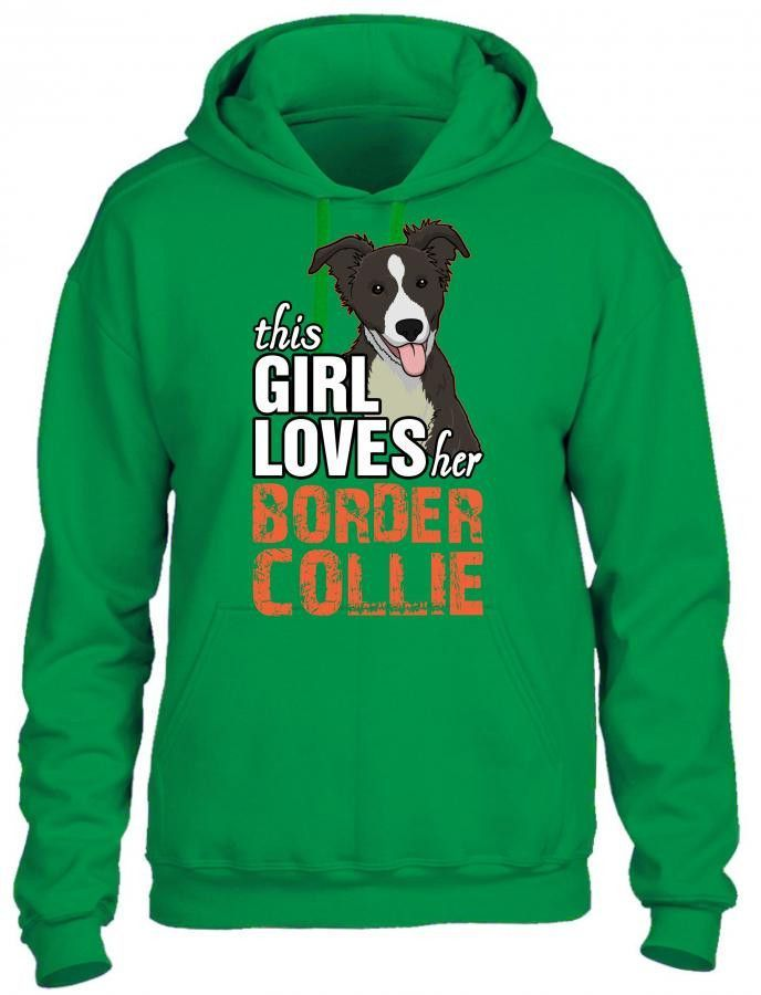 this girl loves her border collie HOODIE