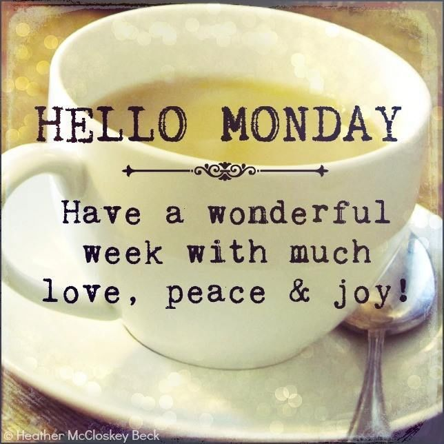 Hello Monday quotes quote monday monday quotes happy monday have a great week monday quote