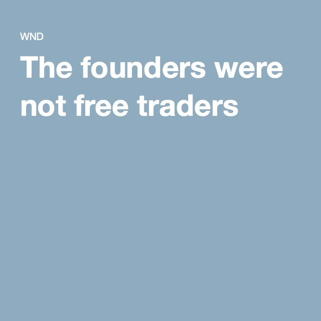 The founders were not free traders