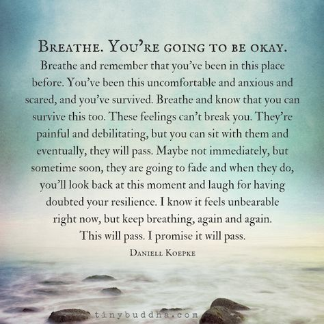Breathe. You're Going to Be Okay. - Tiny Buddha