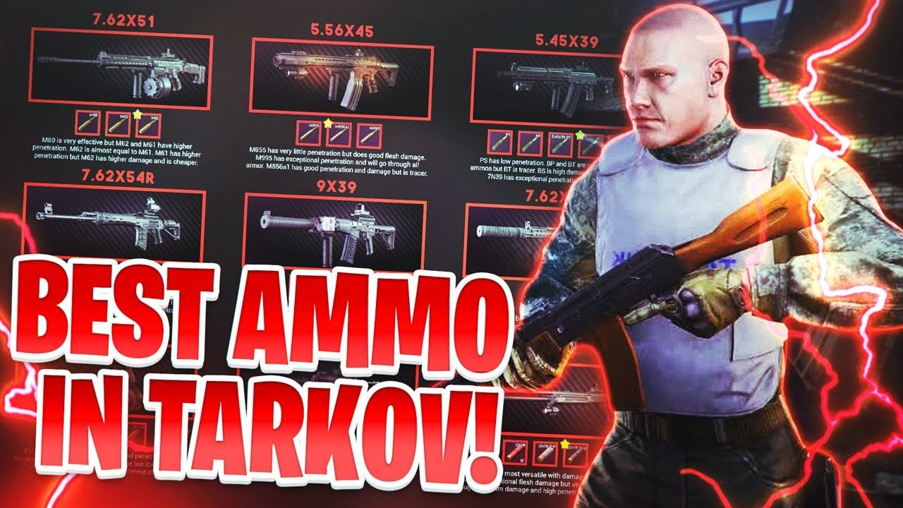 Escape From Tarkov  Beginners Guide Pt 7  Best Ammo In Tarkov Escape From Tarkov  Beginners Guide Pt 7  Best Ammo In Tarkov