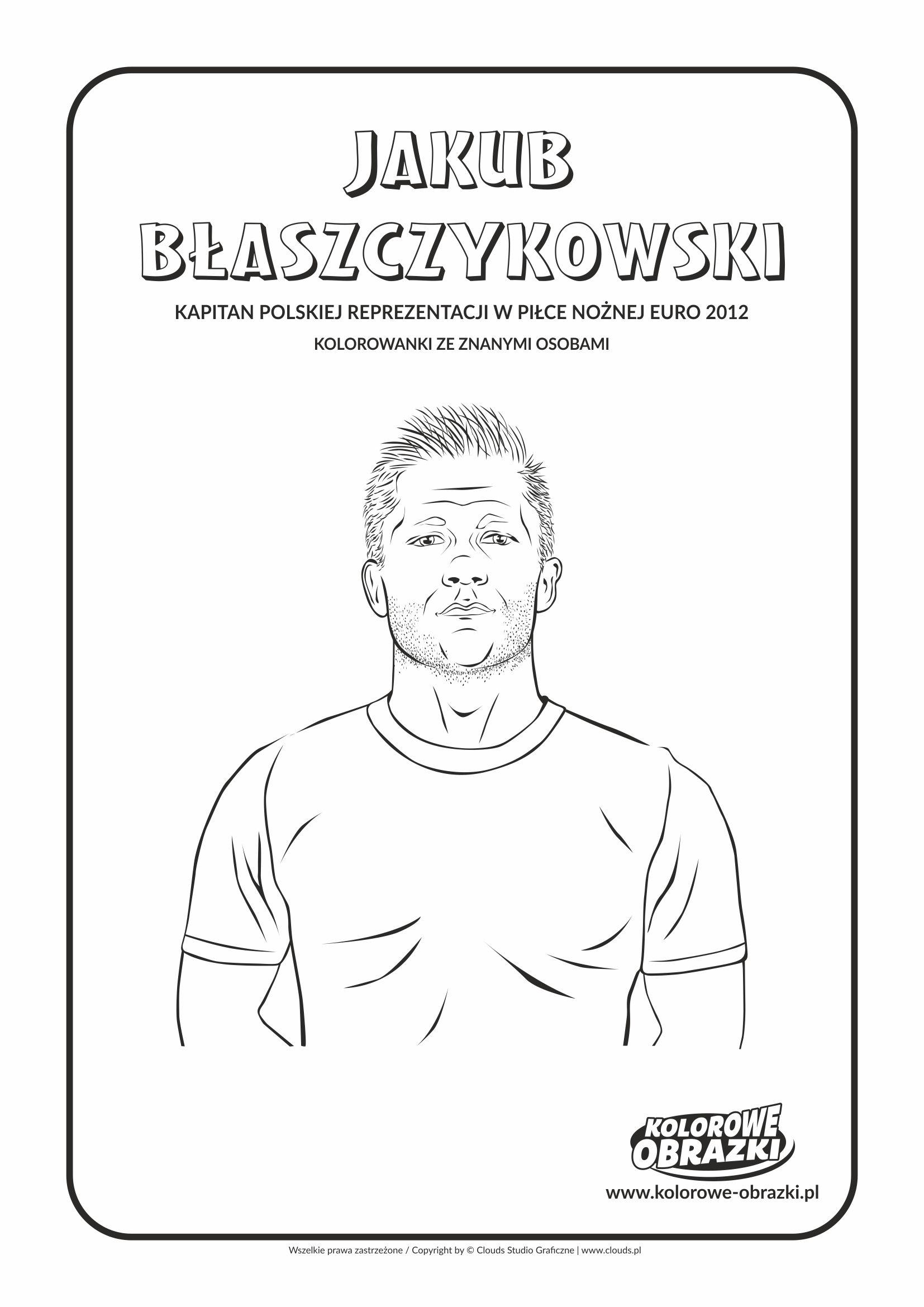 Jakub Blaszczykowski Kolorowanki Kolorowanka Dla Dzieci