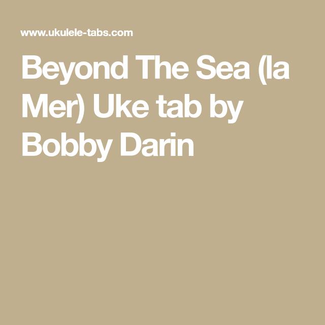 Beyond The Sea La Mer Uke Tab By Bobby Darin Marks Pinterest