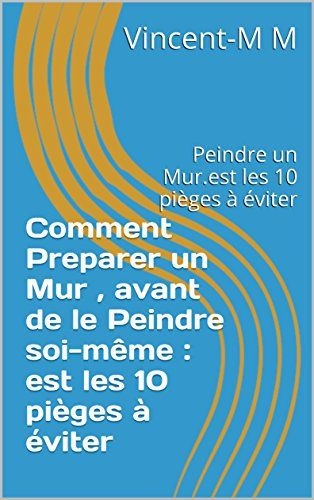 Pin by T-shirt-tic-tac-france on Comment peindre un Mur Pinterest