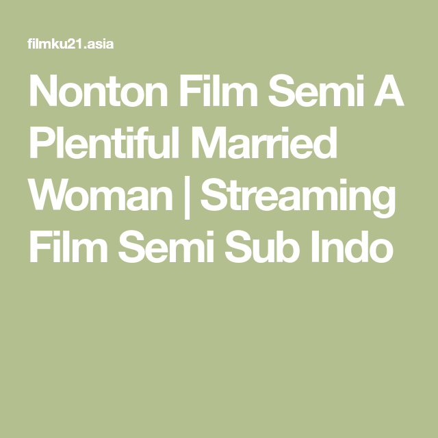 Nonton Film Semi A Plentiful Married Woman | Streaming Film Semi Sub