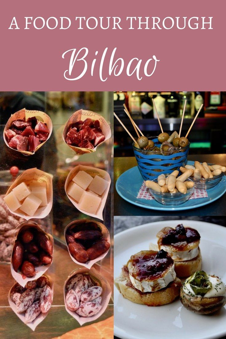 A Visual Tour Of Bilbaos Food Culture Travel To Spain Solo
