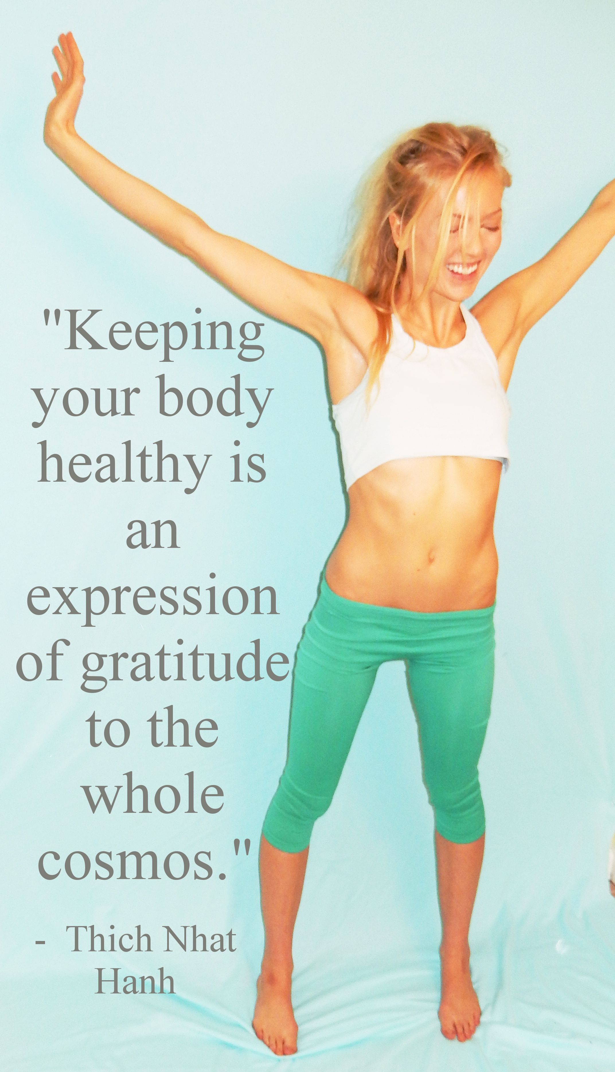 Keeping Your Body Healthy Is An Expression Of Gratitude To The