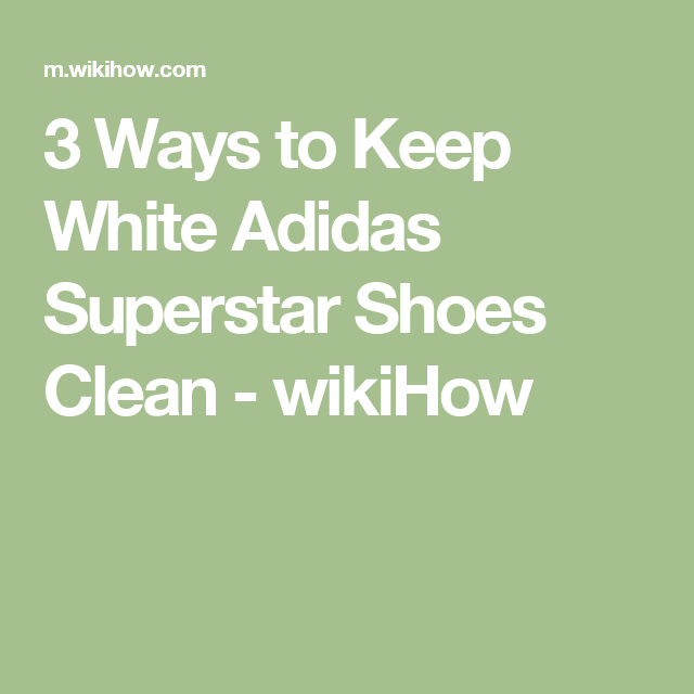 official photos 8c935 df90e 3 Ways to Keep White Adidas Superstar Shoes Clean - wikiHow Concrete  Cleaner, Cleaning Concrete