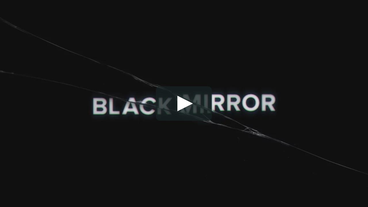 Channel 4 'Black Mirror' Title Sequence Black mirror